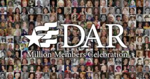 October 5, 2019, DAR surpassed 1 million members who have joined since our founding in 1890.